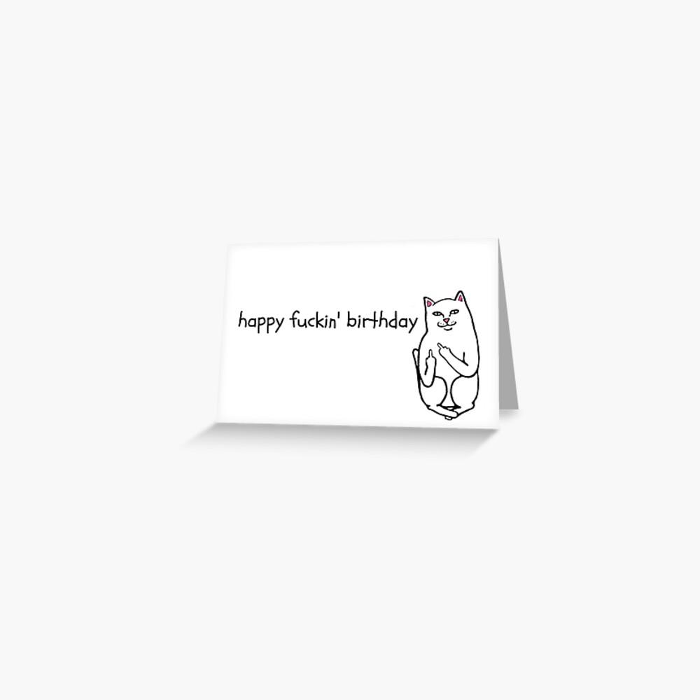 Happy fucking Geburtstagskarte, Rude Cat Geburtstagskarte, Meme Grußkarten Grußkarte