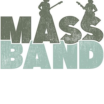 Mass band gift saying musician singer by tamerch