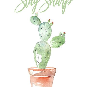 stay sharp little cactus friend by aggie