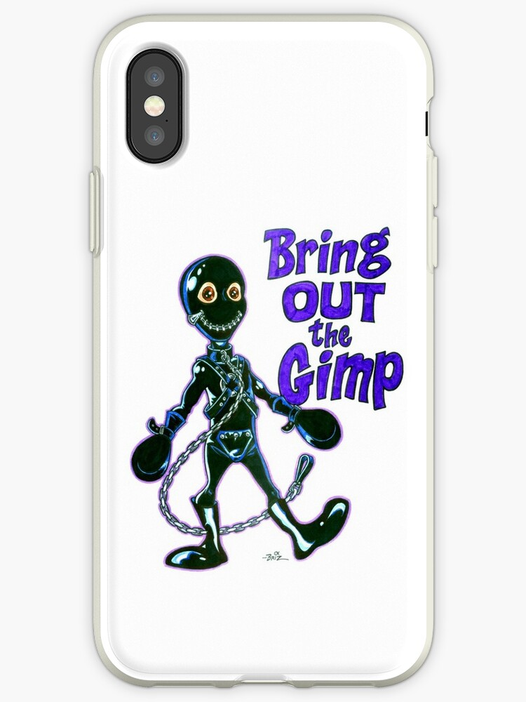 'Bring Out the Gimp' iPhone Case by brizycomics