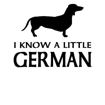 Dachshund - I know a little German by goodtogotees