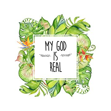 Christian Quote - My God is real by ChristianStore