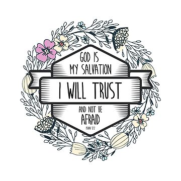 Christian Quote - God is my salvation I will trust and not be afraid by ChristianStore