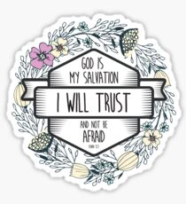 Christian Quote - God is my salvation I will trust and not be afraid Sticker