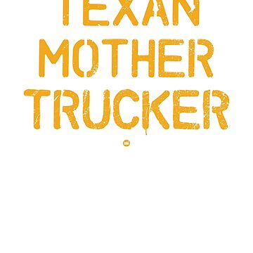 Texan Mother Trucker by ixmanga
