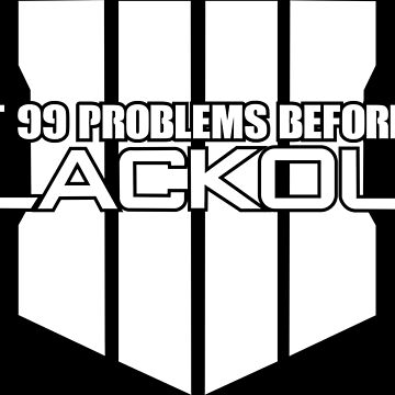 99 problems before Blackout by OkamiLine