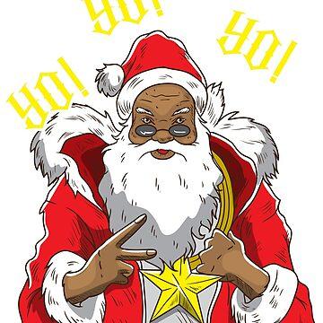 Black Santa Yo Yo Yo by frittata