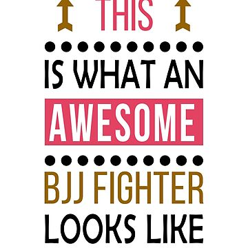 BJJ Fighter Awesome Looks Birthday Christmas Funny  by smily-tees