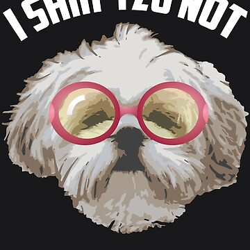 I Shih-Tzu Not Art | Cool Adorable I Heart Dogs Art Gift by NBRetail