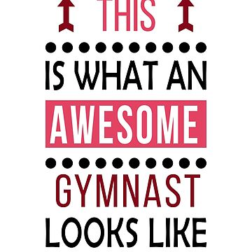 Gymnast Awesome Looks Birthday Gymnastics Christmas Funny  by smily-tees