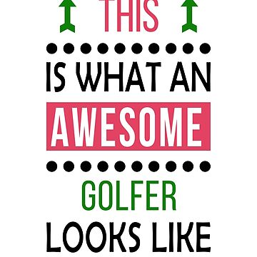 Golfer Awesome Looks Birthday Golf Christmas Funny  by smily-tees