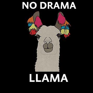 No Drama Llama Funny Animal  by dukito
