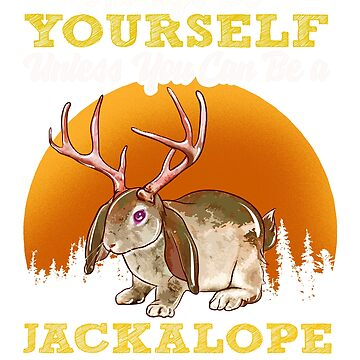 Always Be A Jackalope by frittata