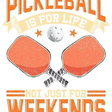 Pickleball Is For Life, Not Just Weekends by frittata