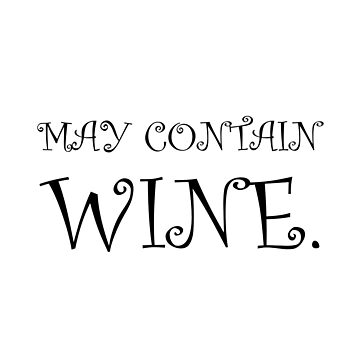 May Contain Wine Funny by TheBestStore