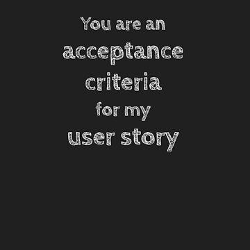Acceptance Criteria by AdTheBad