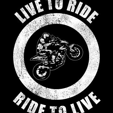 Live to ride ride to live - Vintage Motorcycle by DennBa