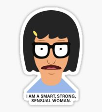 I am a smart, strong, confident woman - Tina Belcher, Bob's Burgers Sticker