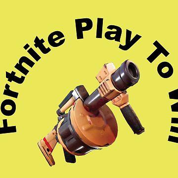 Fortnite Play To Win - Game On - Fortnite Shirt - Fortnite Tee - Fortnite Player - Fortnite Fan by happygiftideas