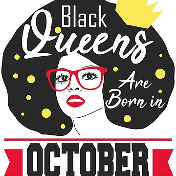 Black Queen October Birthday African American Women by kh123856