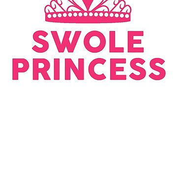 Swole Princess - Pink Font by NikkaPotts