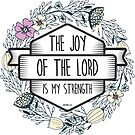Christian Quote - The joy of the Lord is my strength by ChristianStore
