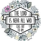 Christian Quote - The Lord is near all who call out to him by ChristianStore