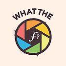 WTF - What the F? by zoljo