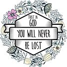 Christian Quote - Trust in God you will never be lost by ChristianStore