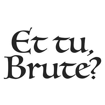 Et tu, Brute? by swagner96