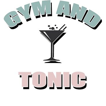 gym and tonic by Brownpants