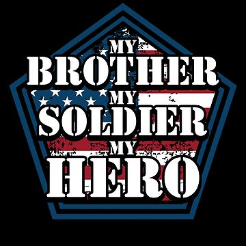 My Brother My Soldier My Hero Veterans ForPatriots by BUBLTEES