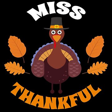 Miss Thankful Turkey Thanksgiving by BUBLTEES