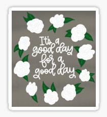 It's a good day for a good day! Sticker