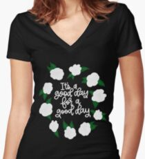 It's a good day for a good day! Women's Fitted V-Neck T-Shirt