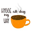 Hygge All Day My Way by lasgalenarts