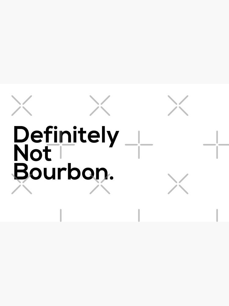 Definitely Not Bourbon by grantsewell