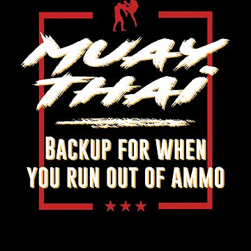 Muay Thai Backup For When Run Out of Ammo Kickboxing by zot717