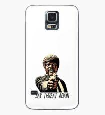 SAY THREAT AGAIN Case/Skin for Samsung Galaxy