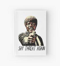 SAY THREAT AGAIN Hardcover Journal