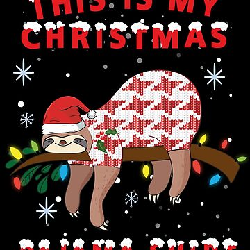 This Is My Christmas Pajama Shirt Sloth by edgyshop
