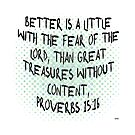 Better is a little -  Proverbs by kj dePace'