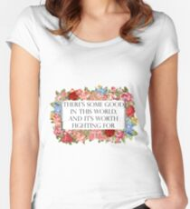 Good in this world Fitted Scoop T-Shirt