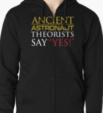 """Ancient Astronaut Theorists Say """"Yes!"""" Zipped Hoodie"""