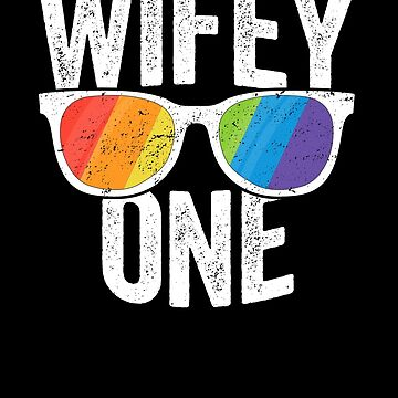 Wifey One Lesbian Pride SHIRT LGBT Bride Couple Gift by 14thFloor