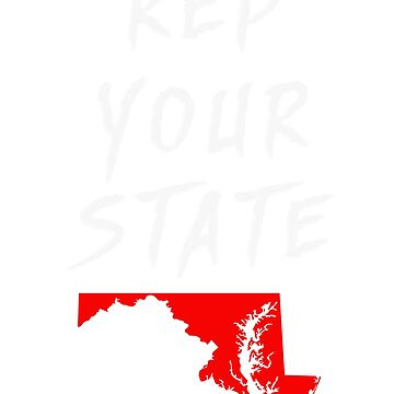 REP YOUR STATE MARYLAND by we1000