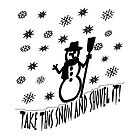 Take This Snow and Shovel It Snowman, RBSSP by sandyspider