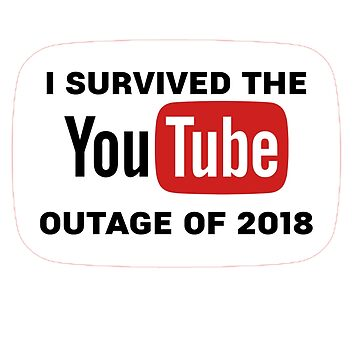 YOUTUBE IS DOWN - 2018 version by Meridon