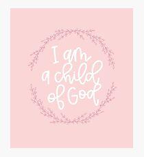 I am a child of God! Photographic Print