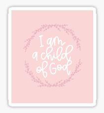 I am a child of God! Sticker